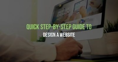 Quick Step-by-Step Guide to Design A Website