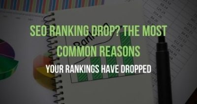 SEO Ranking Drop The Most Common Reasons Your Rankings Have Dropped